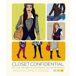 Closet Confidential Style Secrets I learned the Hard Way